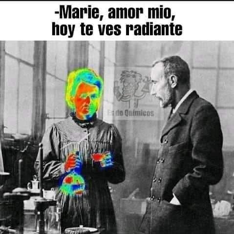 Marie, amor mío, hoy te ves radiante.