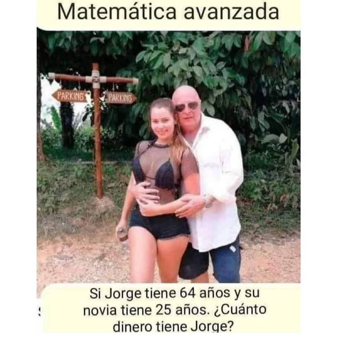 Matemática avanzada.  Si Jorge tiene 64 años y su novia tiene 25 años. ¿Cuánto dinero tiene Jorge?