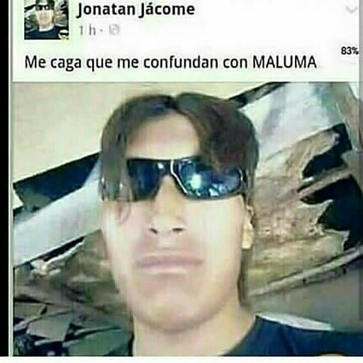 Me caga que me confundan con Maluma.
