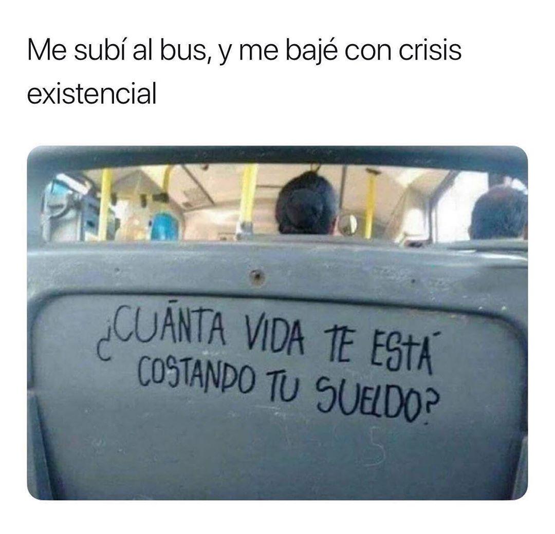 Me subí al bus, y me bajé con crisis existencial.  ¿Cuánta vida te está costando tu sueldo?