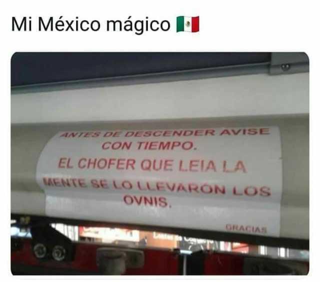 Mi México mágico.  Antes de descender avise con tiempo. El chofer que leía la mente se lo llevaron los ovnis.