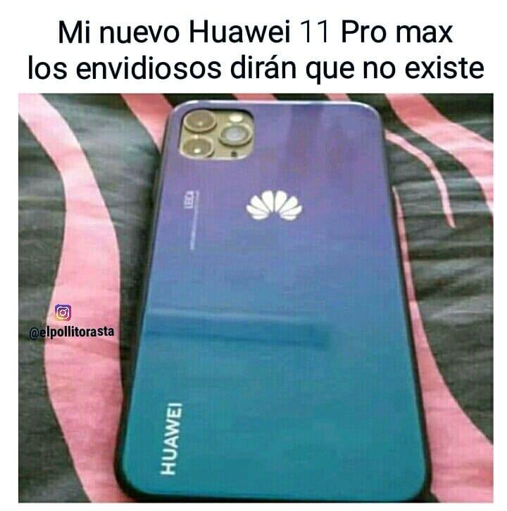 Mi nuevo Huawei 11 Pro max los envidiosos dirán que no existe.