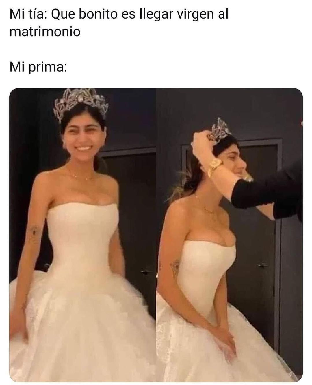 Mi tía: Que bonito es llegar virgen al matrimonio.  Mi prima: