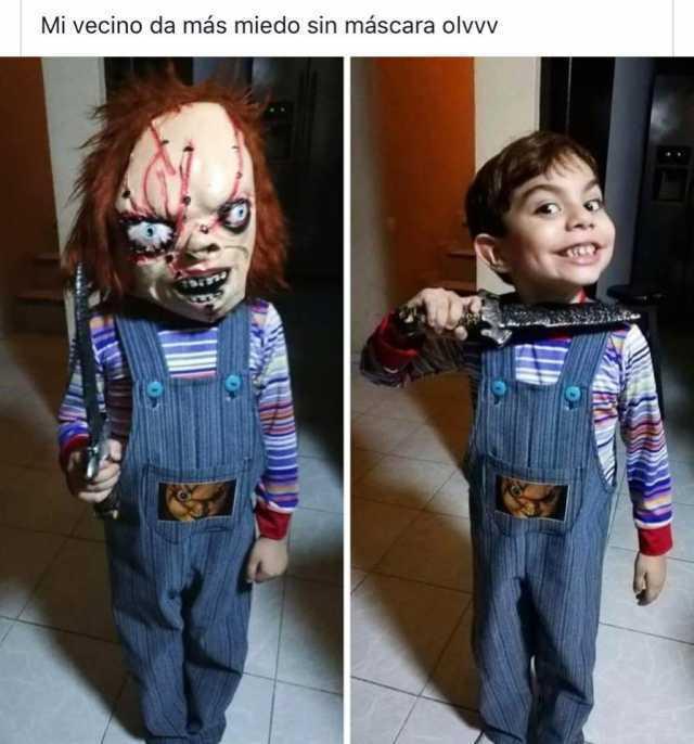 Mi vecino da más miedo sin máscara olvvv.