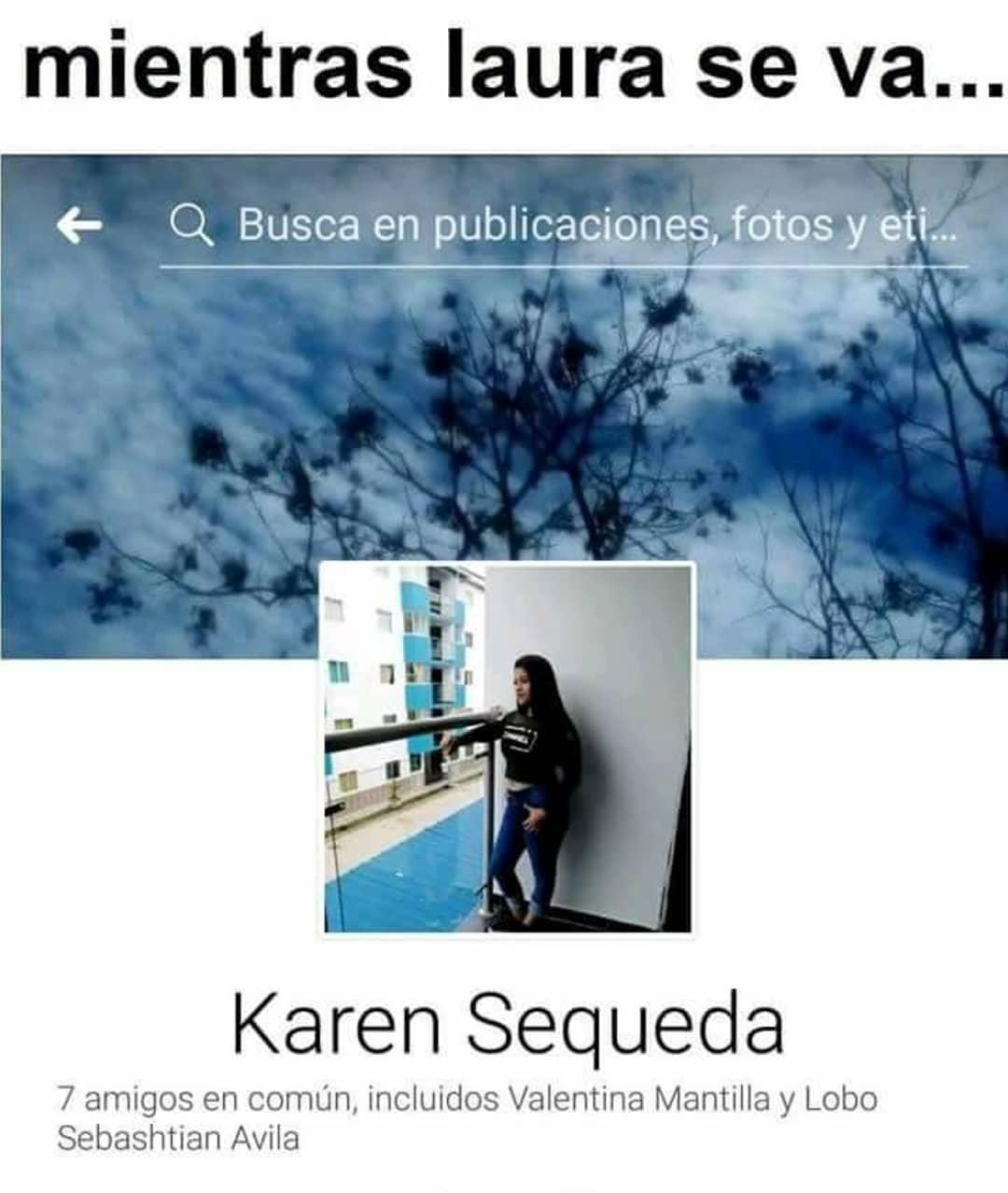 Mientras Laura se va... Karen se queda.