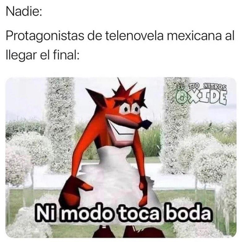 Nadie:  Protagonistas de telenovela mexicana al llegar el final:  Ni modo toca boda.