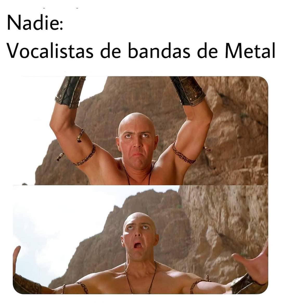 Nadie:  Vocalistas de bandas de Metal: