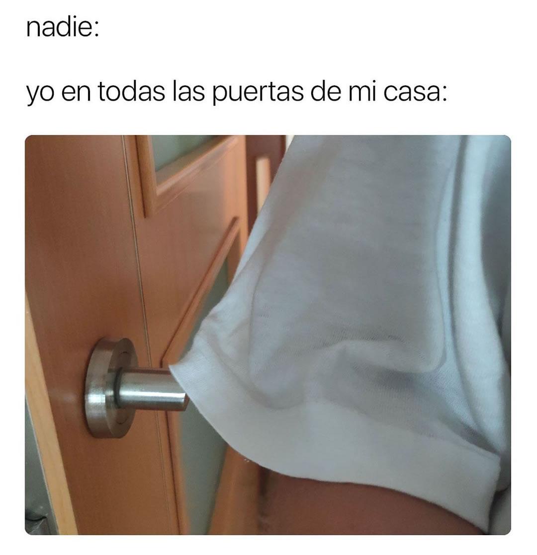 Nadie: yo en todas las puertas de mi casa: