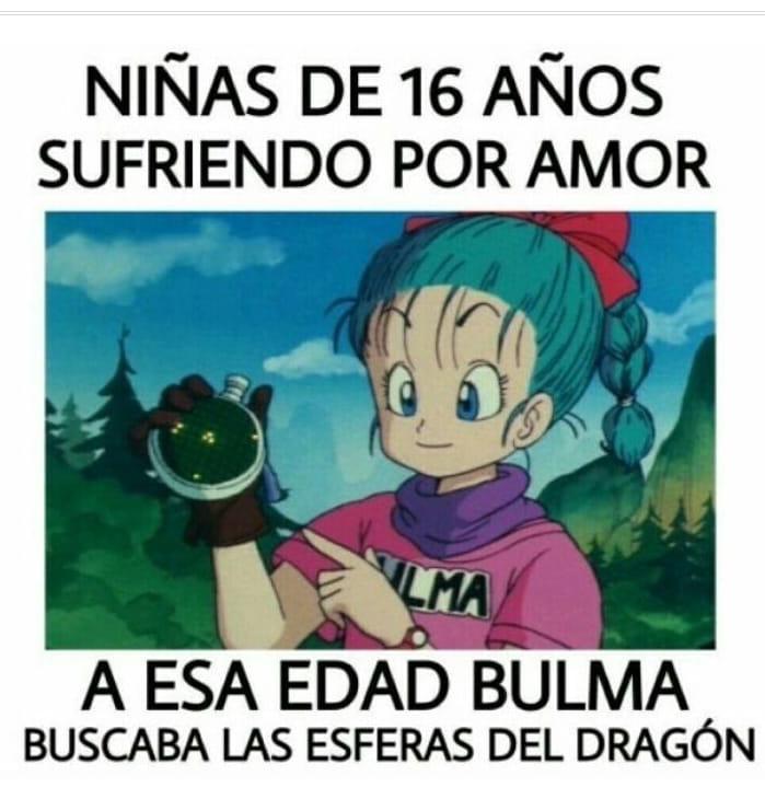Niñas de 16 años sufriendo por amor.  A esa edad Bulma buscaba las esferas del dragón.