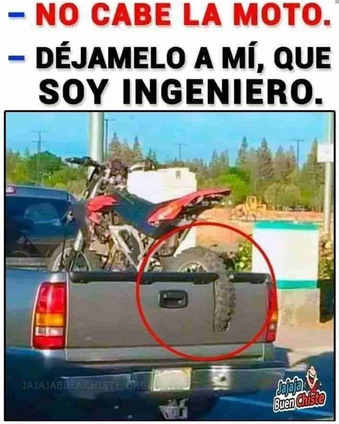 No cabe la moto.  Déjamelo a mí, que soy ingeniero.