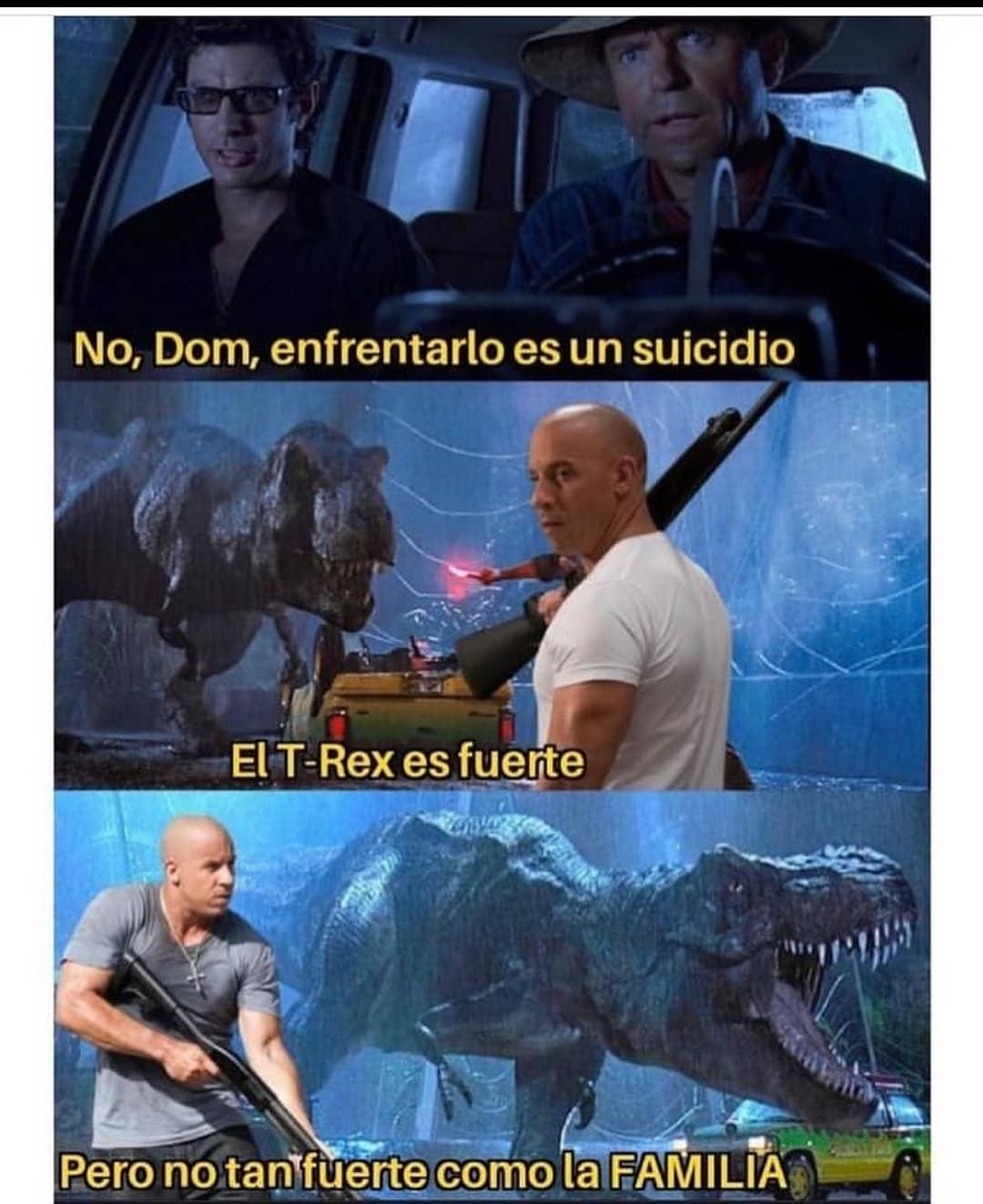 No, Dom, enfrentarlo es un suicidio. El T-Rex es fuerte. Pero no tan fuerte como la familia.
