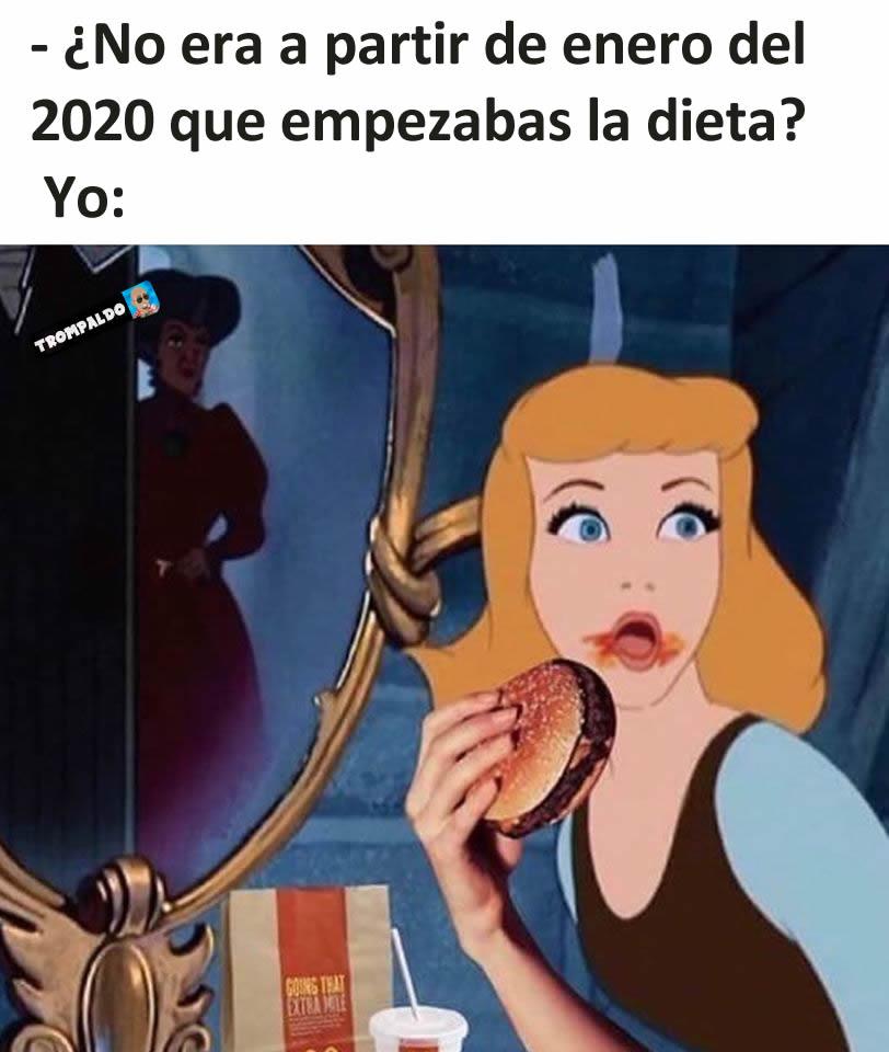 - ¿No era a partir de enero del 2020 que empezabas la dieta?  Yo: