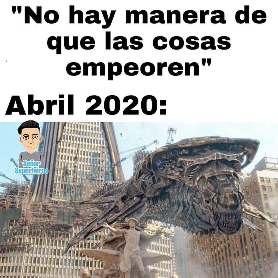 """""""No hay manera de que las cosas empeoren"""". Abril 2020:"""