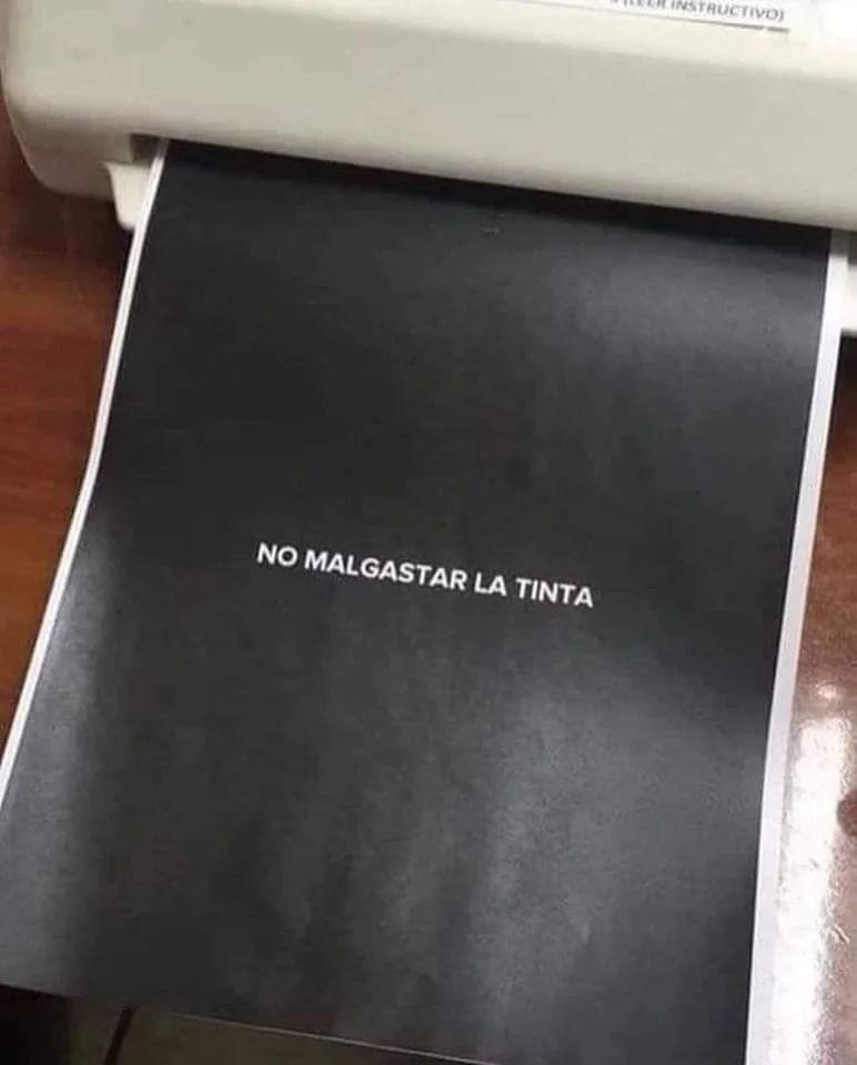 No malgastar la tinta.