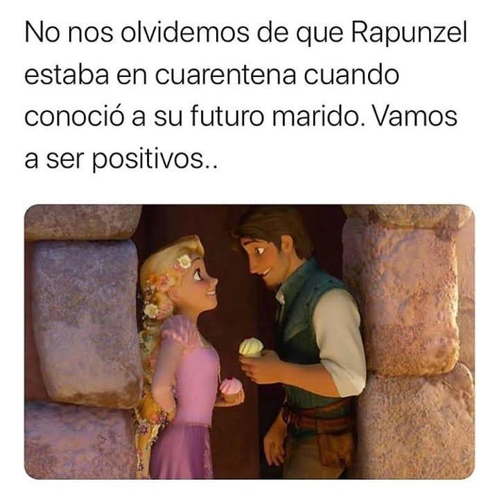 No nos olvidemos de que Rapunzel estaba en cuarentena cuando conoció a su futuro marido. Vamos a ser positivos..