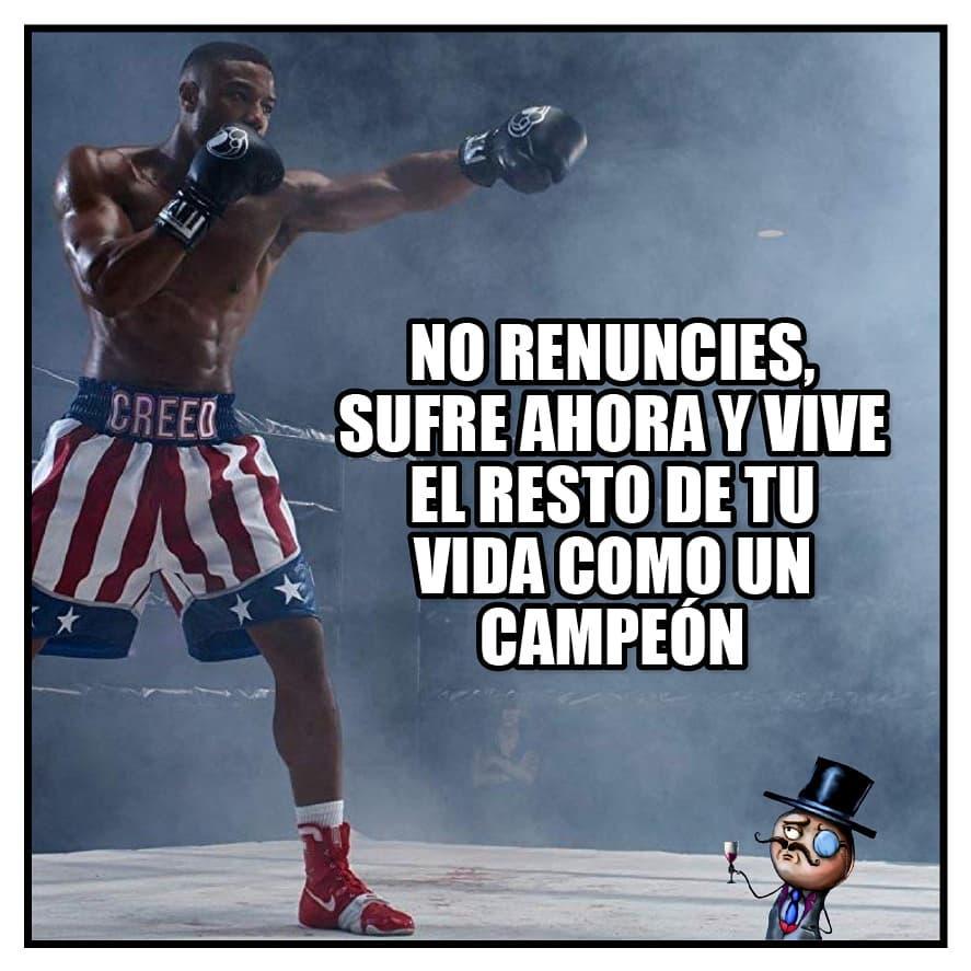 No renuncies, sufre ahora y vive el resto de tu vida como un campeón.