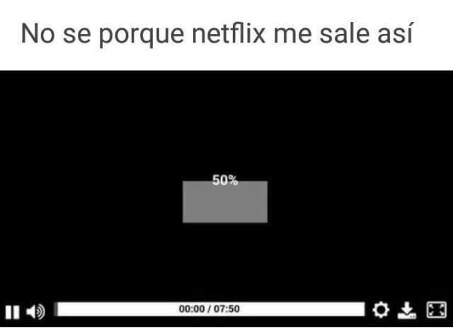 No se porque Netflix me sale así.