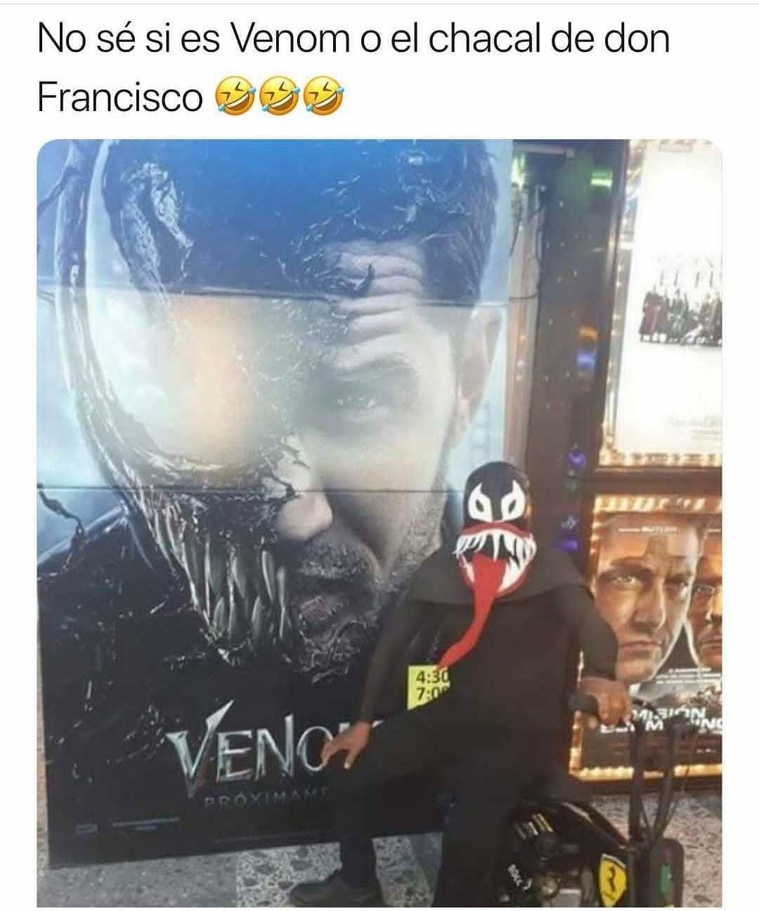 No sé si es Venom o el chacal de don Francisco.