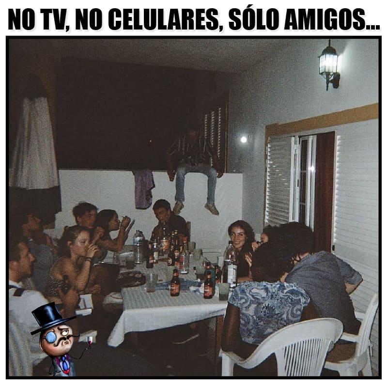 No TV, no celulares, sólo amigos...