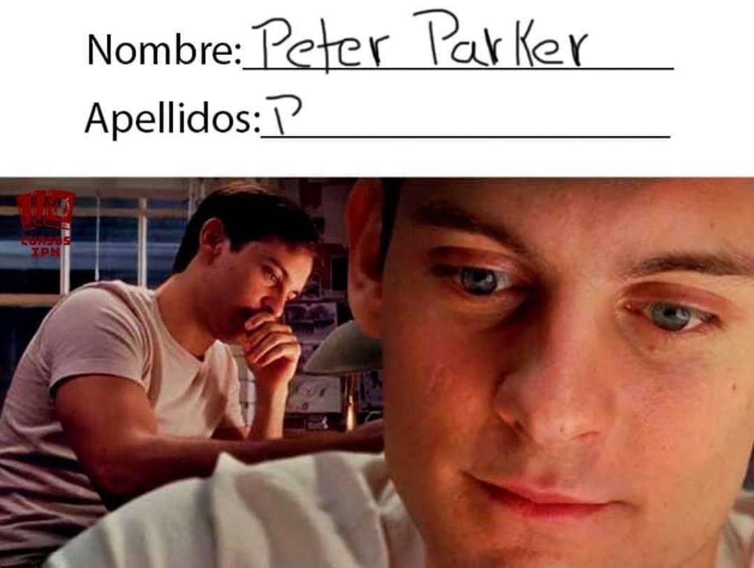 Nombre: Peter Parker.  Apellidos: P...