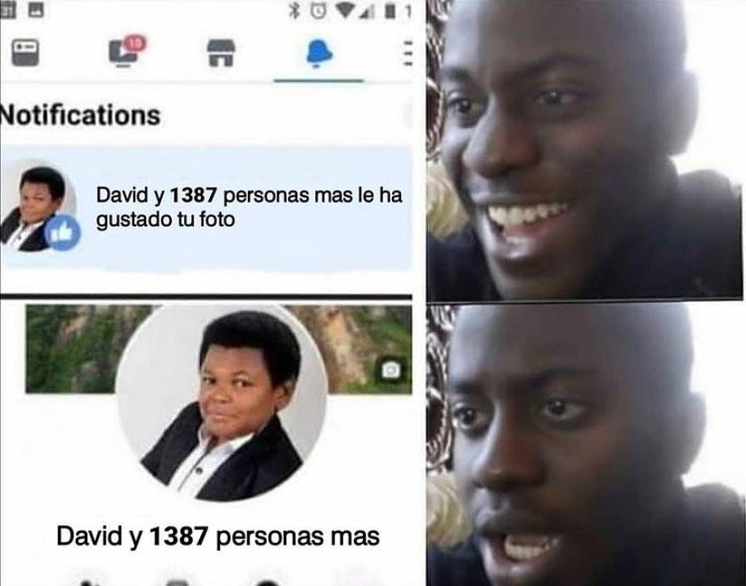 Ntifications David y 1387 personas mas le ha gustado tu foto.  David y 1387 personas mas.