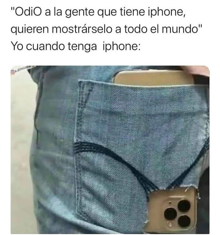 """""""Odio a la gente que tiene iphone, quieren mostrárselo a todo el mundo"""".  Yo cuando tenga iphone:"""