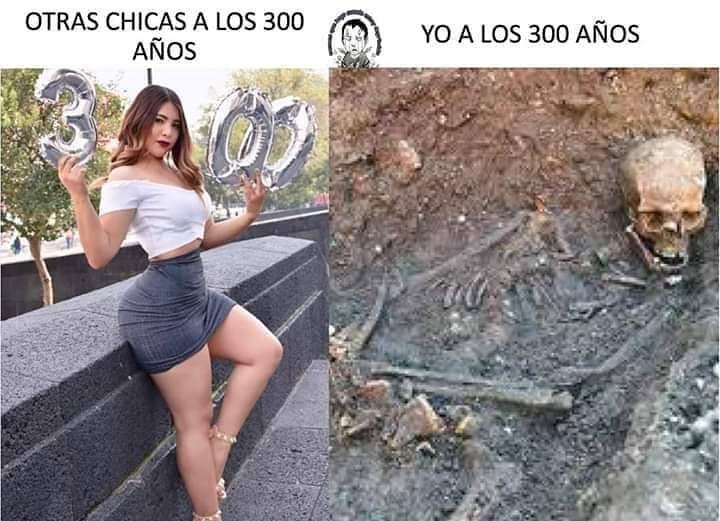 Otras chicas a los 300 años. / Yo a los 300 años.