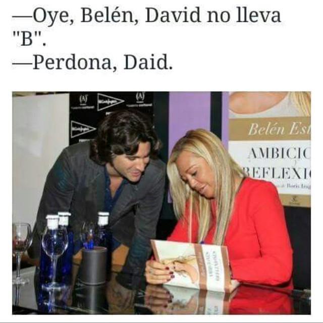 """Oye, Belén, David no lleva """"B""""  Perdona, Daid."""