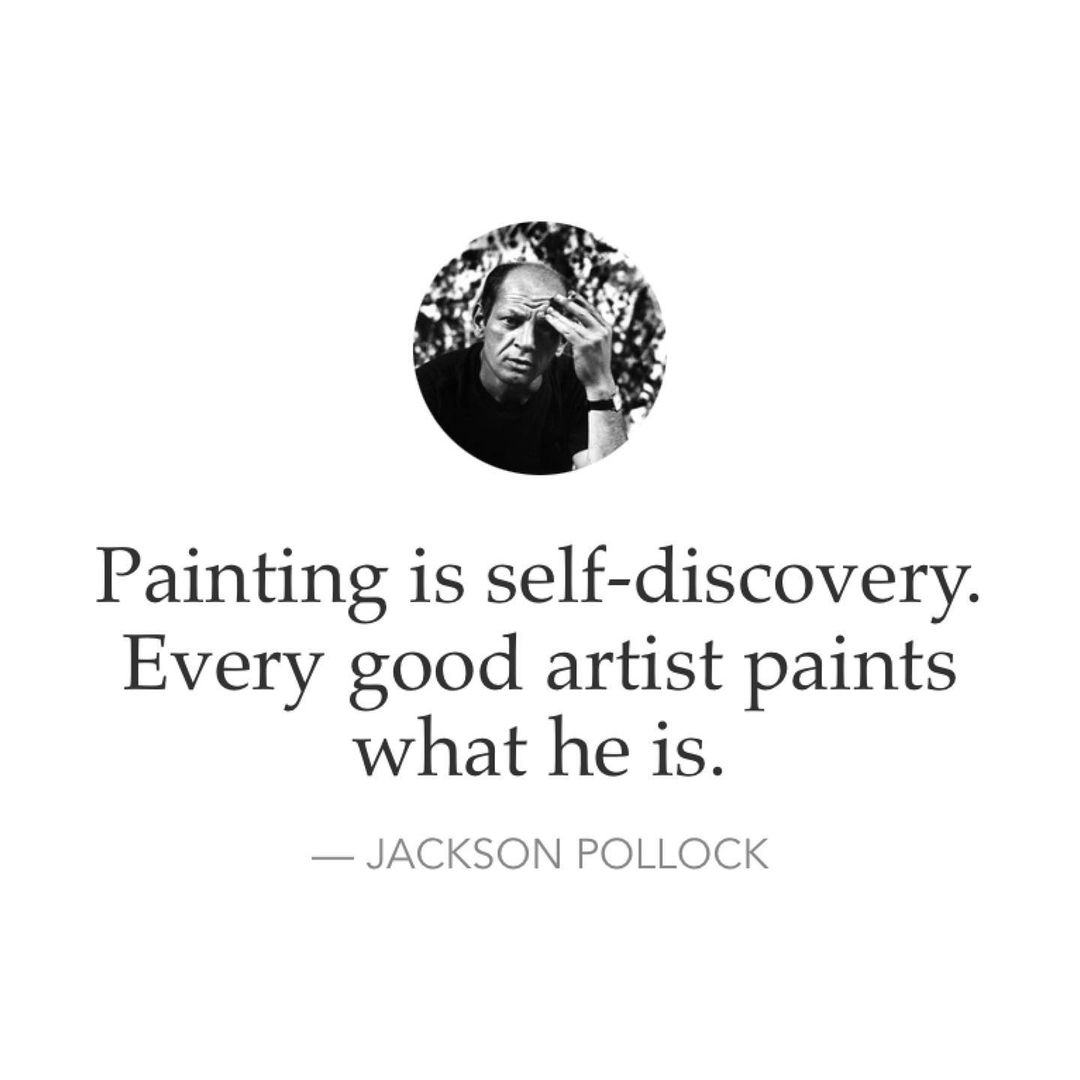 Painting is self-discovery. Every good artist paints what he is. Jackson pollock.