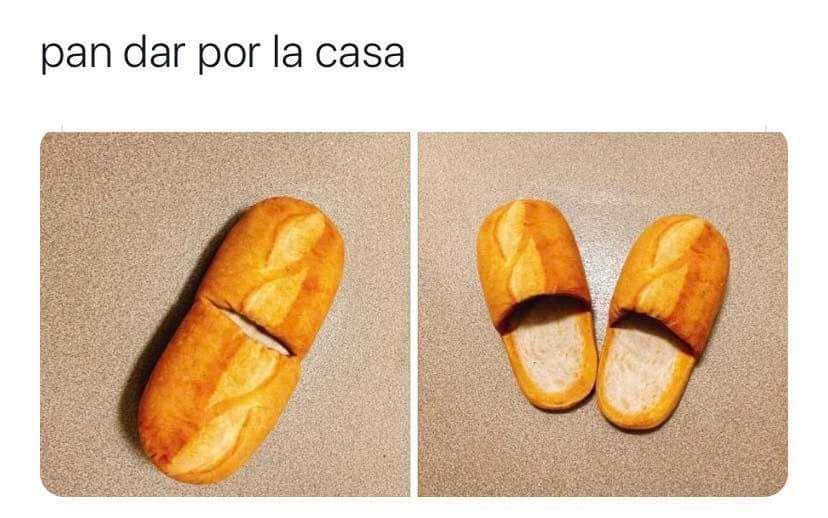 Pan dar por la casa.
