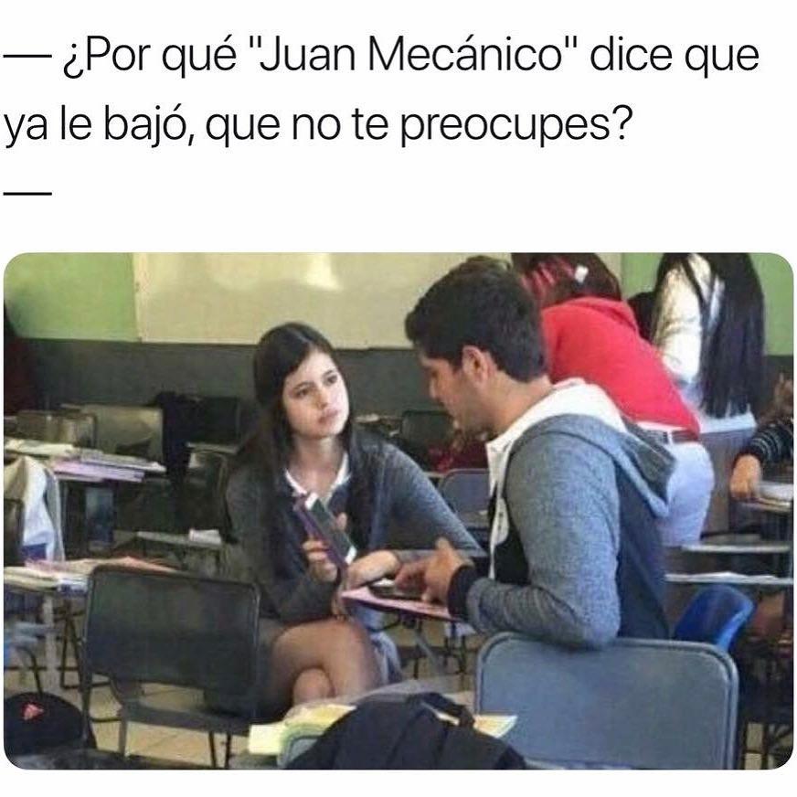 """¿Por qué """"Juan Mecánico"""" dice que ya le bajó, que no te preocupes?"""