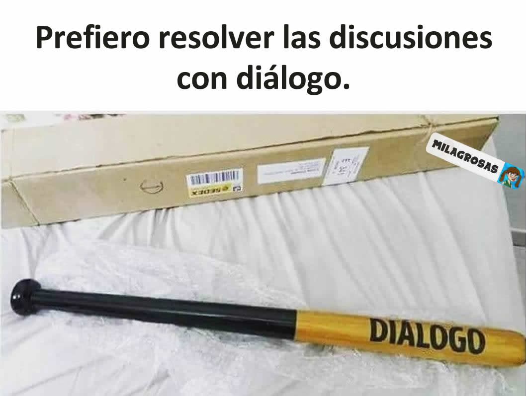 Prefiero resolver las discusiones con diálogo.