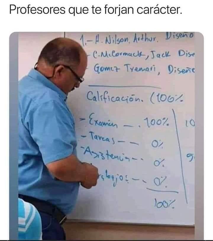 Profesores que te forjan carácter.