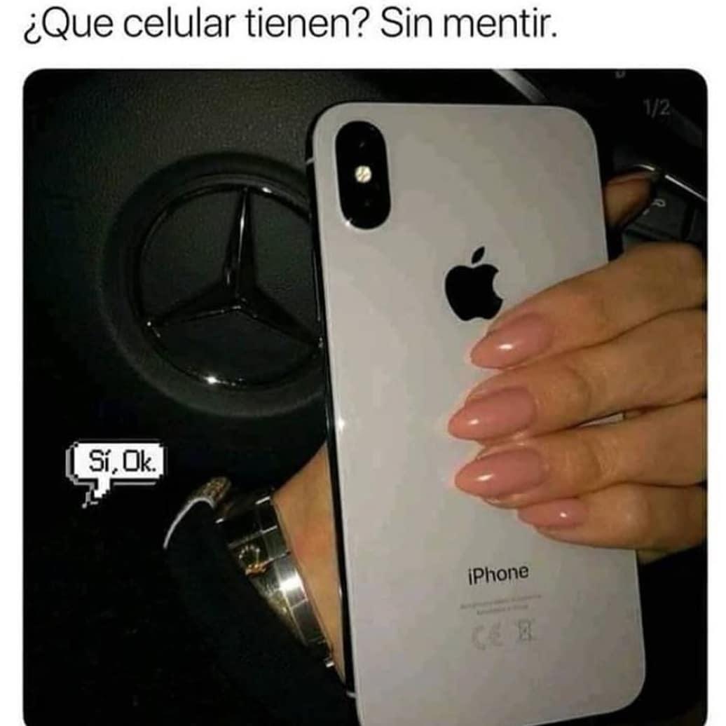 ¿Que celular tienen? Sin mentir. Sí, ok.