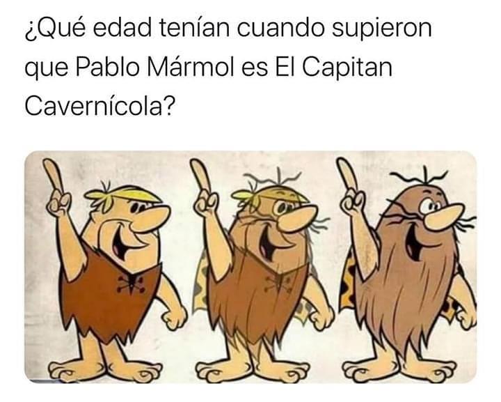 ¿Qué edad tenían cuando supieron que Pablo Mármol es El Capitán Cavernícola?