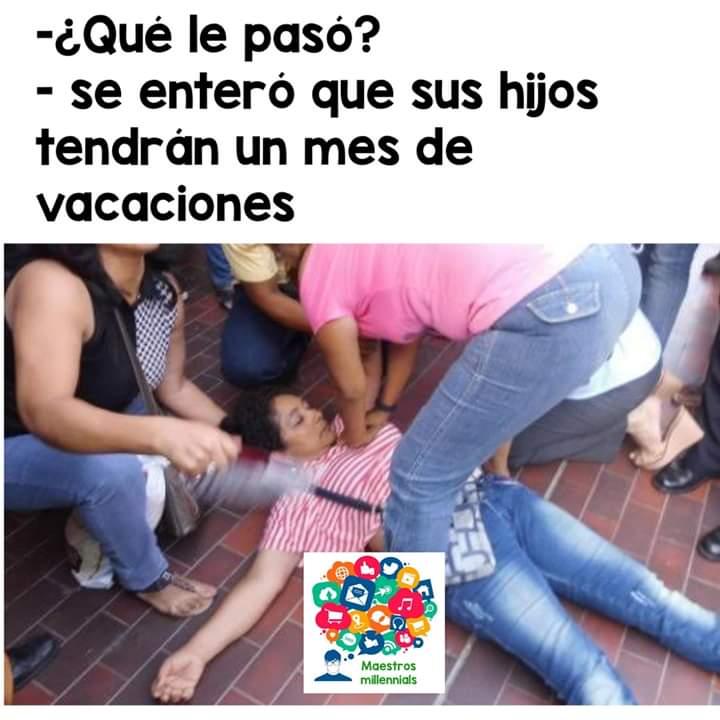 -¿Qué le pasó?  - Se enteró que sus hijos tendrán un mes de vacaciones.