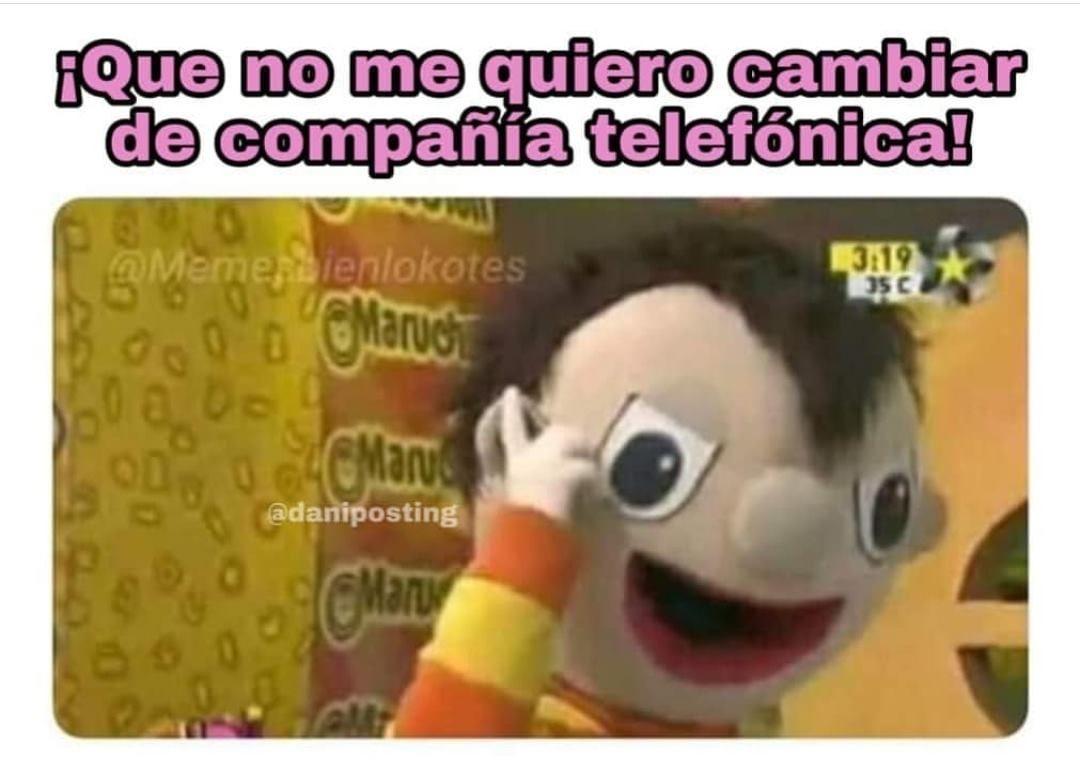 ¡Que no me quiero cambiar de compañía telefónica!