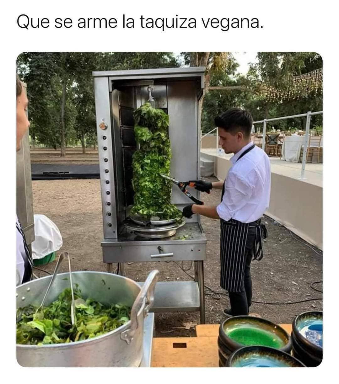 Que se arme la taquiza vegana.