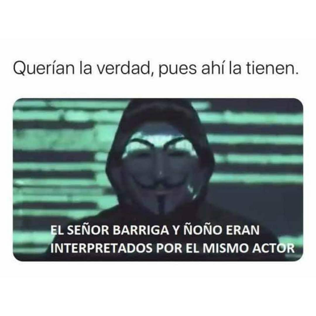 Querían la verdad, pues ahí la tienen.  El señor Barriga y Ñoño era interpretados por el mismo actor.