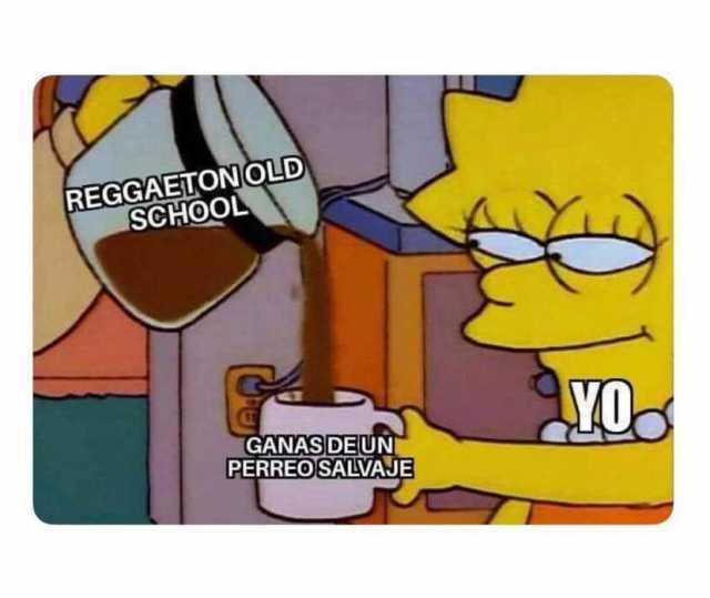 Reggaeton old school. / Ganas de un perro salvaje.
