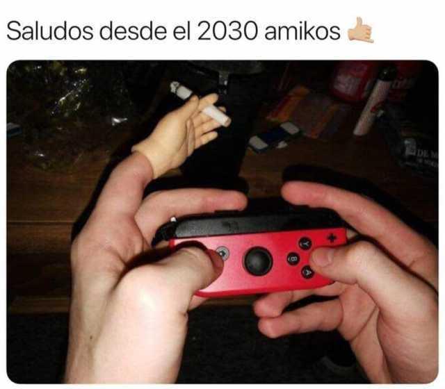 Saludos desde el 2030 amikos.