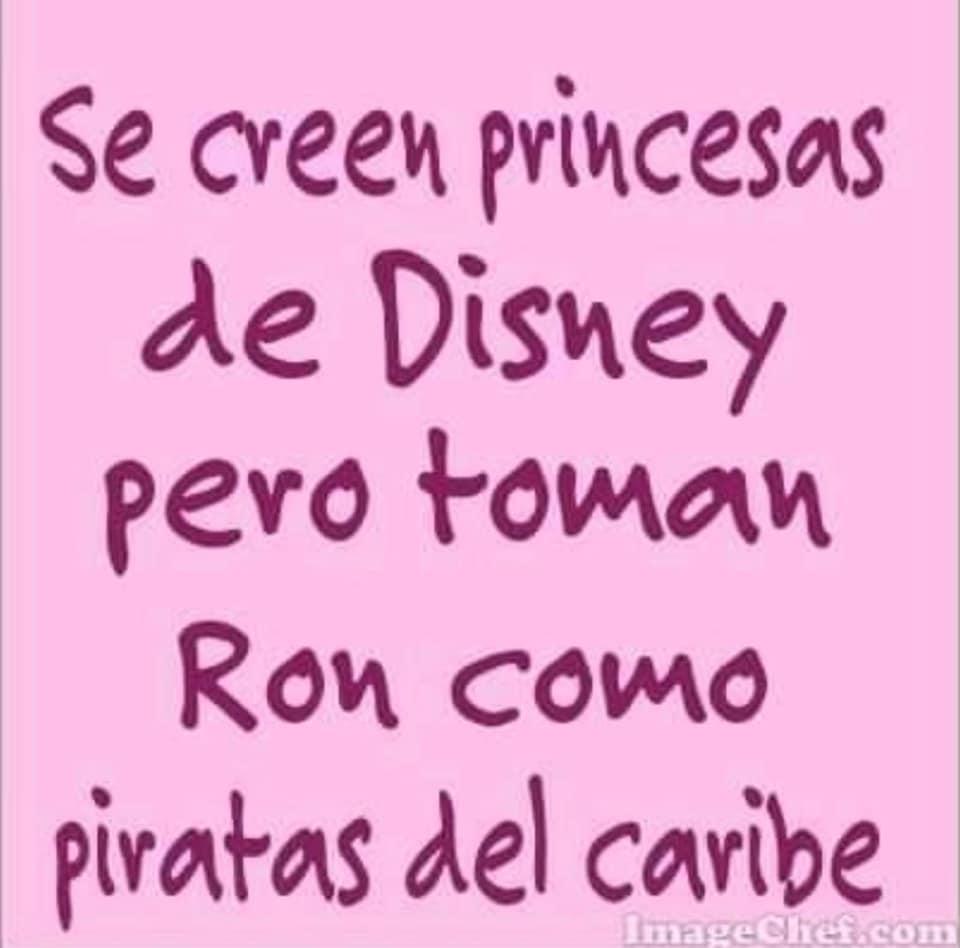 Se creen princesas de Disney pero toman ron como piratas del Caribe.
