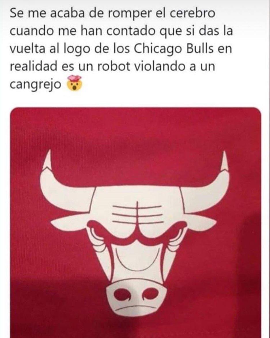 Se me acaba de romper el cerebro cuando me han contado que si das la vuelta al logo de los Chicago Bulls en realidad es un robot violando a un cangrejo.
