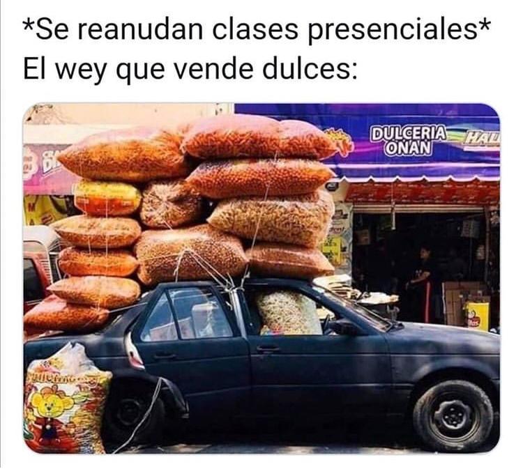*Se reanudan clases presenciales*  El wey que vende dulces: