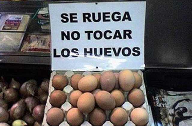 Se ruega no tocar los huevos.