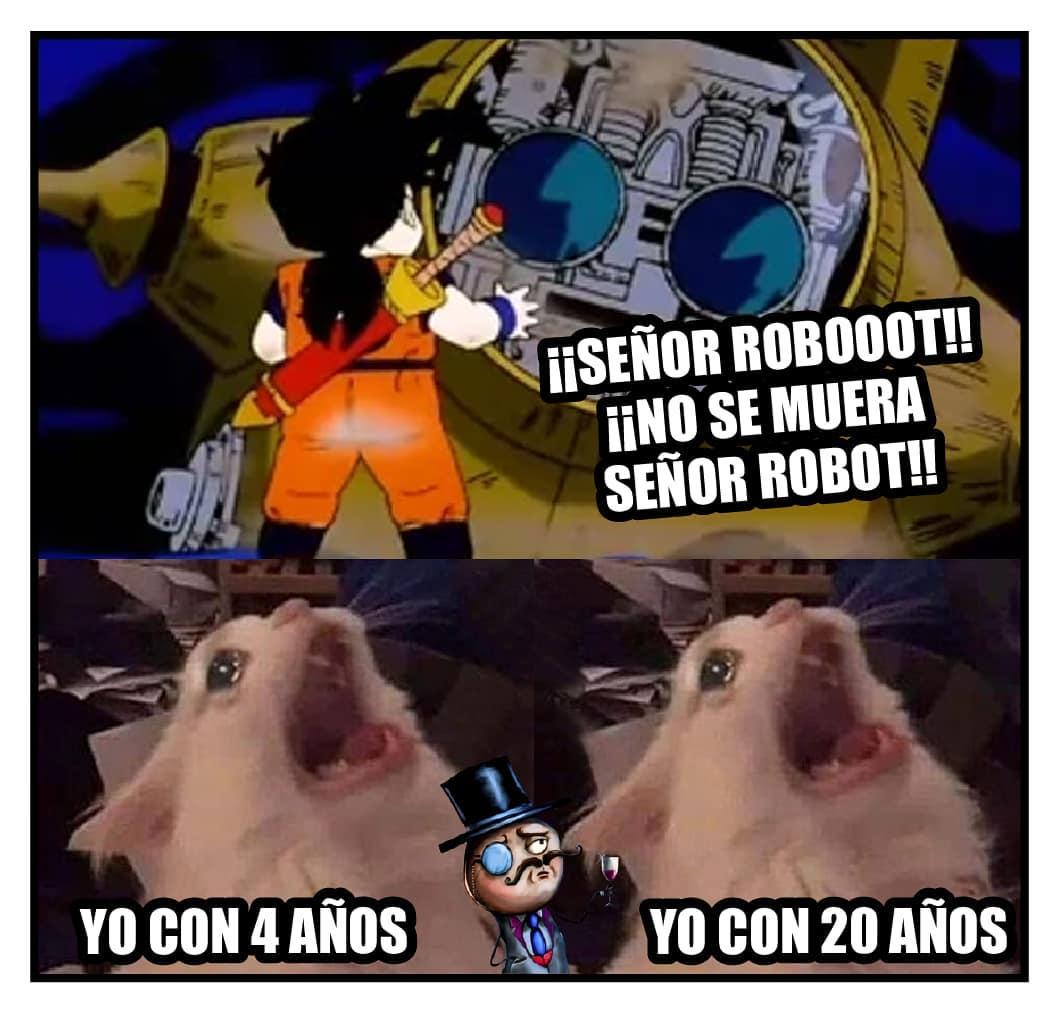 ¡¡Señor Robooot!! ¡¡No se muera Señor Robot!!  Yo con 4 años. Yo con 20 años.