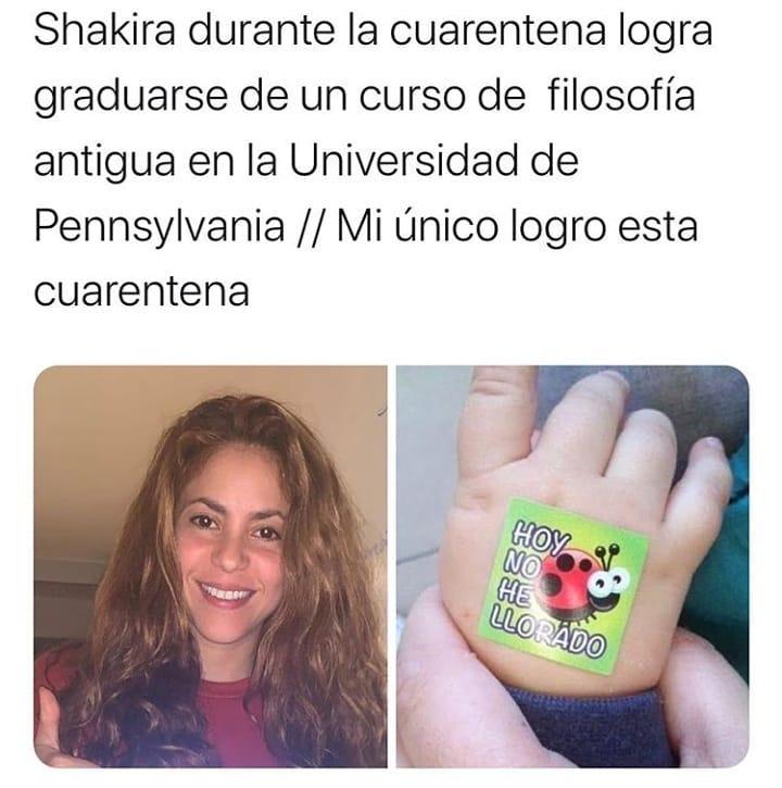 Shakira durante la cuarentena logra graduarse de un curso de filosofía antigua en la Universidad de Pennsylvania. // Mi único logro esta cuarentena.