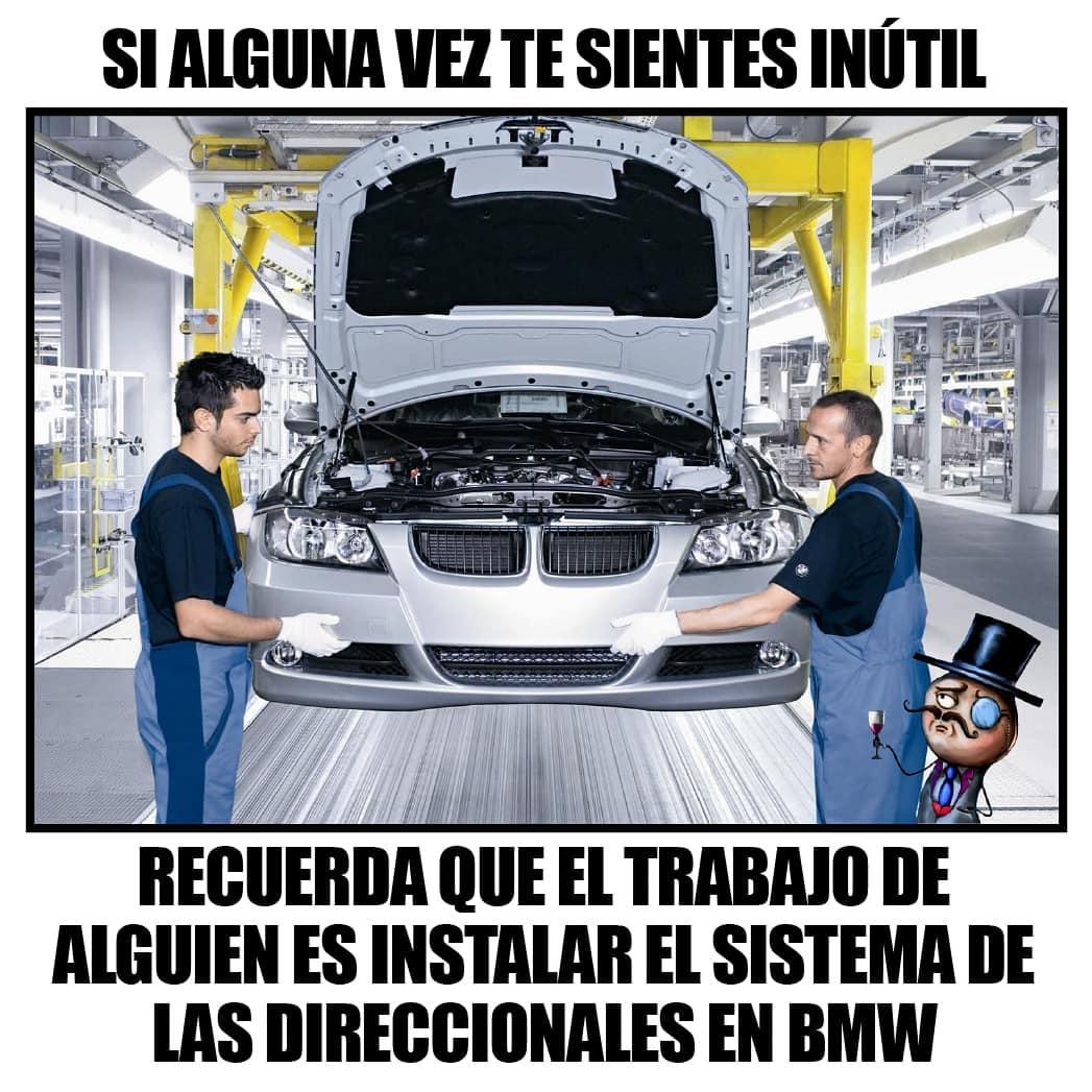 Si alguna vez te sientes inútil, recuerda que el trabajo de alguien es instalar el sistema de las direccionales en BMW.