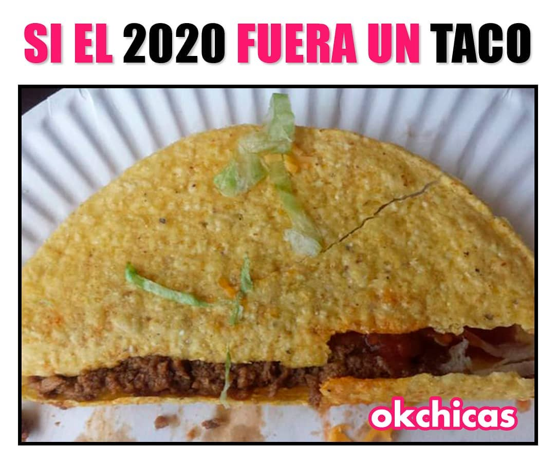 Si el 2020 fuera un taco.