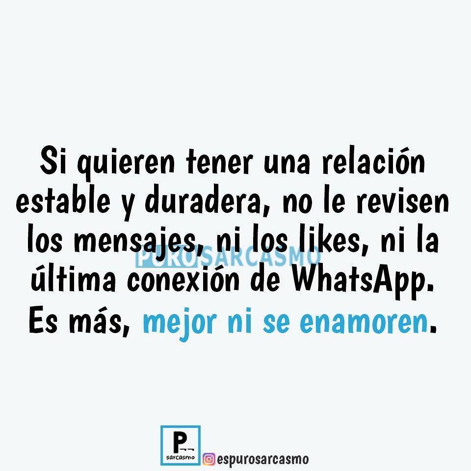 Si quieren tener una relación estable y duradera, no le revisen los mensajes, ni los likes, ni la última conexión de WhatsApp. Es más, mejor ni se enamoren.